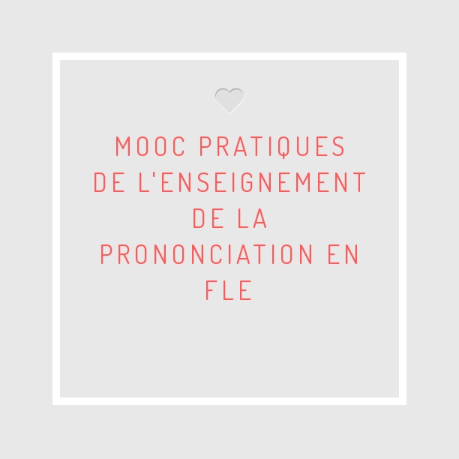 Mooc Pratiques de l'enseignement de la prononciation en fle